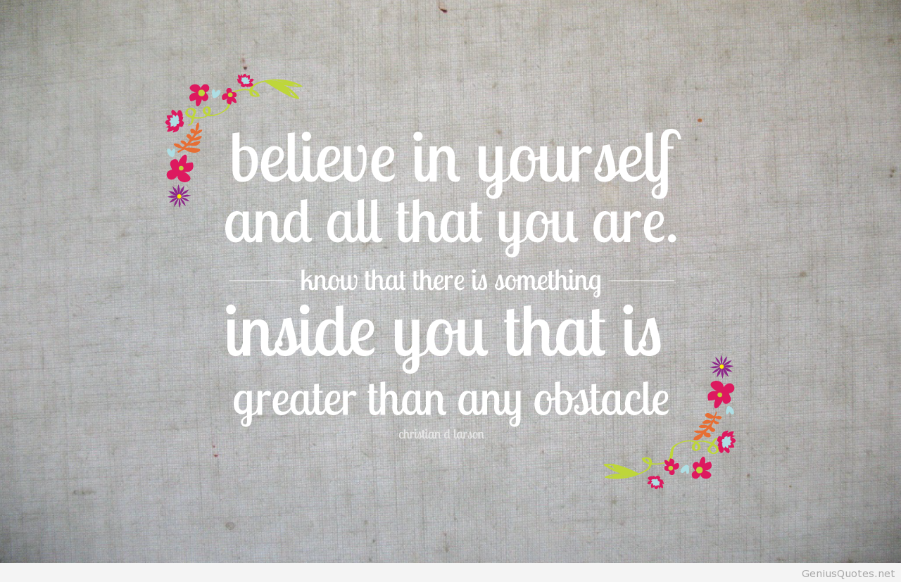 Believe In Your Self It Can Make All The Difference Matt Ogrady
